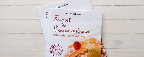 Mon livre de pâtisseries sans gluten ni lait